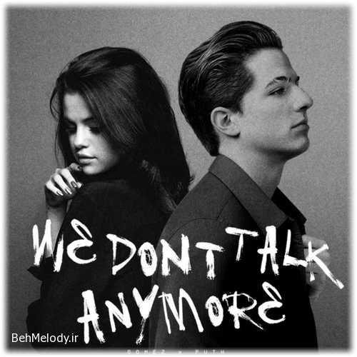 دانلود آهنگ Charlie Puth & Selena Gomez به نام We Dont Talk Anymore